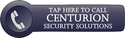 Call Centurion Security Solutions Now